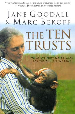 The Ten Trusts By Goodall, Jane/ Bekoff, Marc