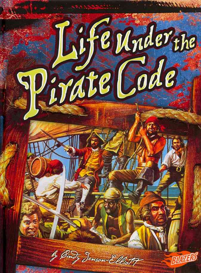 Life Under the Pirate Code By Jenson-elliott, Cindy