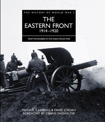 The Eastern Front 1914-1920 By Neiberg, Michael S./ Jordan, David